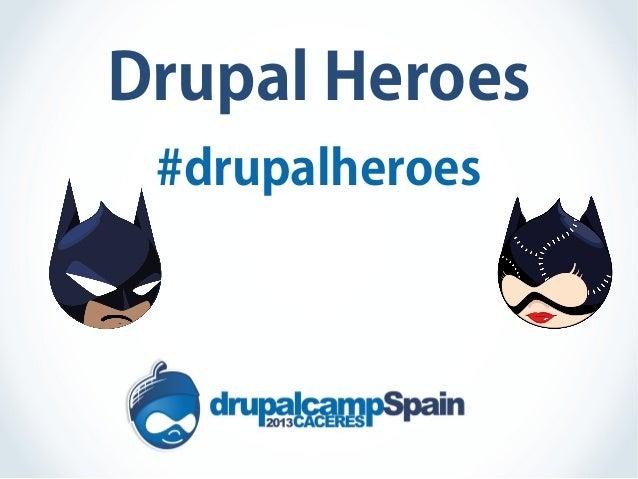 Drupal Heroes #drupalheroes