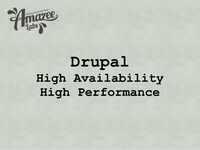 Drupal High Availability and High Performance