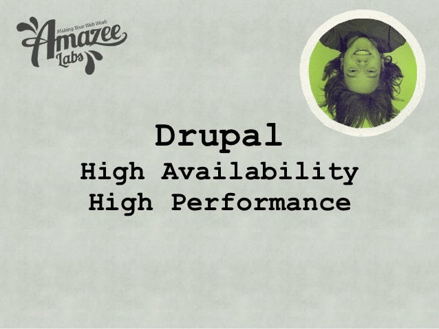 DrupalHigh AvailabilityHigh Performance