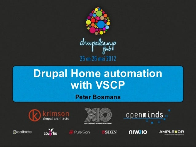 Drupal Home automation       with VSCP       Peter Bosmans