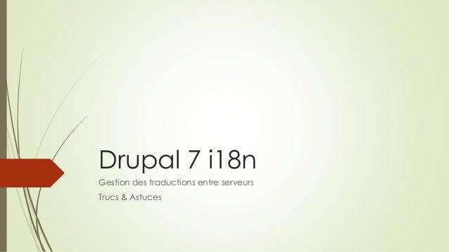 Drupal 7 i18n Gestion des traductions entre serveurs Trucs & Astuces