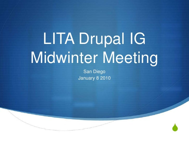 LITA Drupal IGMidwinter Meeting San Diego January 8 2010