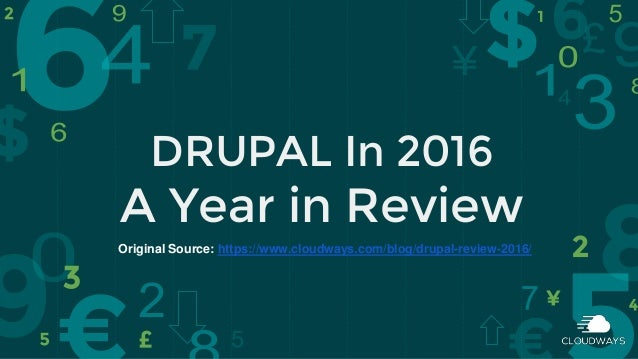 DRUPAL In 2016 A Year in Review Original Source: https://www.cloudways.com/blog/drupal-review-2016/