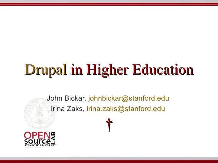 Drupal  in Higher Education    John Bickar,  [email_address]   Irina Zaks,  [email_address]