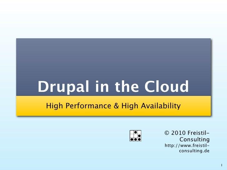 Drupal in the Cloud  High Performance & High Availability                                   © 2010 Freistil-              ...