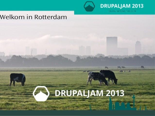 #drupaljam • drupaljam.nlWelkom in Rotterdam