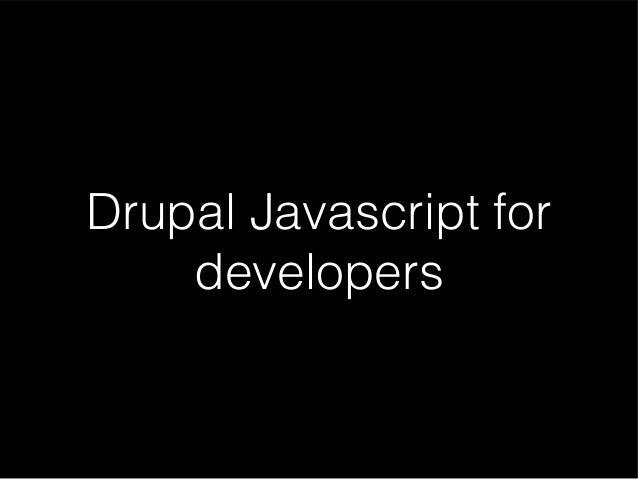 Drupal Javascript for developers