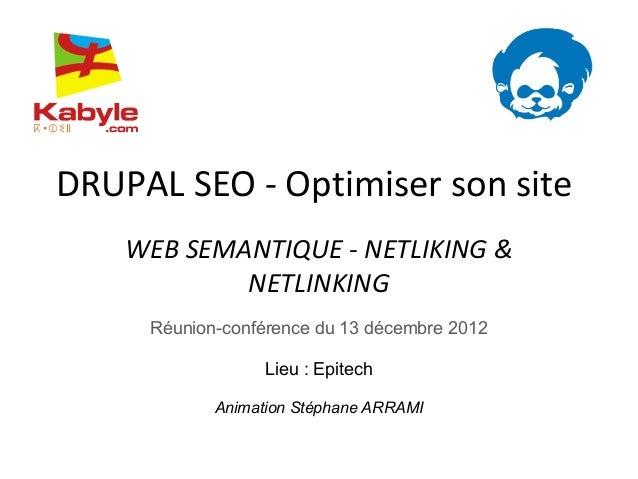 DRUPAL SEO - Optimiser son site    WEB SEMANTIQUE - NETLIKING &            NETLINKING     Réunion-conférence du 13 décembr...