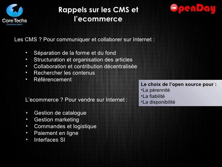 Rappels sur les CMS et l'ecommerce <ul><li>Les CMS ? Pour communiquer et collaborer sur Internet : </li></ul><ul><ul><li>S...