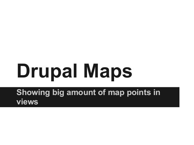 Drupal MapsShowing big amount of map points inviews