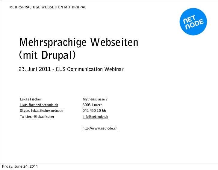 MEHRSPRACHIGE WEBSEITEN MIT DRUPAL         Mehrsprachige Webseiten         (mit Drupal)         23. Juni 2011 - CLS Commun...