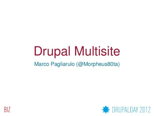 Drupal MultisiteMarco Pagliarulo (@Morpheus80ta)
