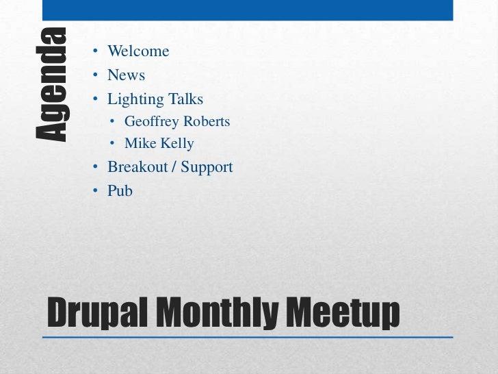 Agenda   • Welcome         • News         • Lighting Talks           • Geoffrey Roberts           • Mike Kelly         • B...