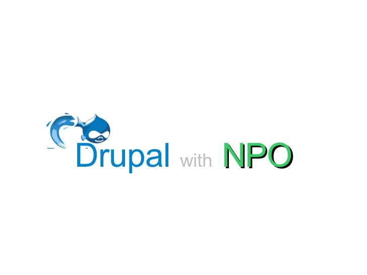 Drupal   with   NPO