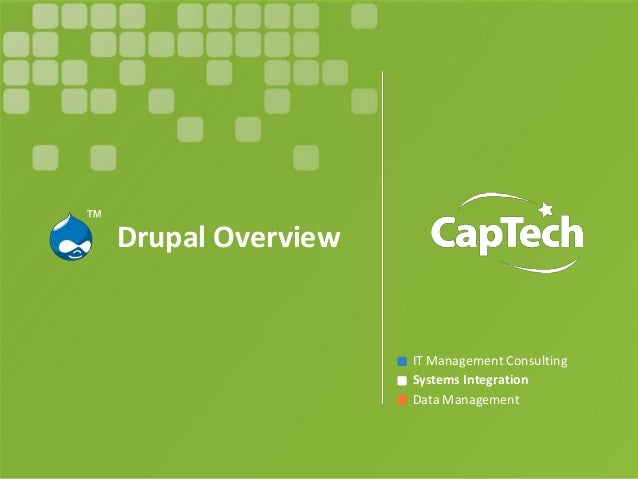 IT Management Consulting Systems Integration Data Management Drupal Overview ™