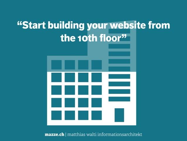 "mazze.ch | matthias walti informationsarchitekt ""Start building your website from the 10th floor"""