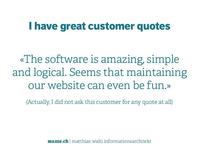 mazze.ch | matthias walti informationsarchitekt I have great customer quotes  «The software is amazing, simple and logica...
