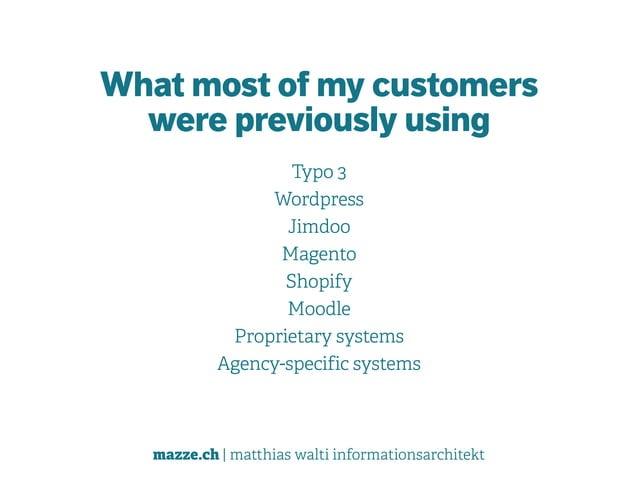 mazze.ch | matthias walti informationsarchitekt What most of my customers  were previously using Typo 3 Wordpress Jimdo...