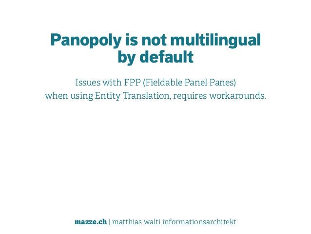 mazze.ch | matthias walti informationsarchitekt Panopoly is not multilingual  by default Issues with FPP (Fieldable Panel...