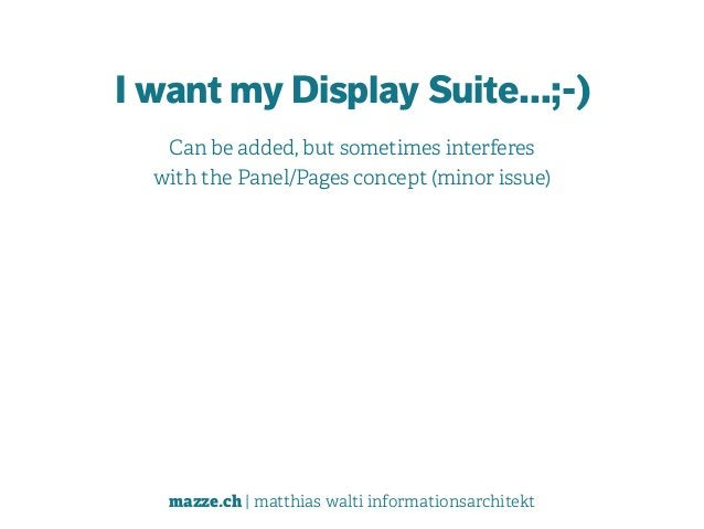 mazze.ch | matthias walti informationsarchitekt I want my Display Suite…;-) Can be added, but sometimes interferes  with ...