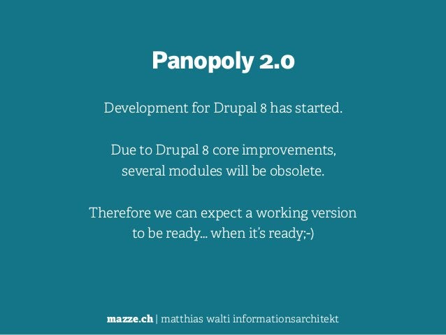 mazze.ch | matthias walti informationsarchitekt Panopoly 2.0  Development for Drupal 8 has started.   Due to Drupal 8 c...