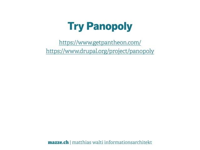 mazze.ch | matthias walti informationsarchitekt Try Panopoly https://www.getpantheon.com/ https://www.drupal.org/project/...