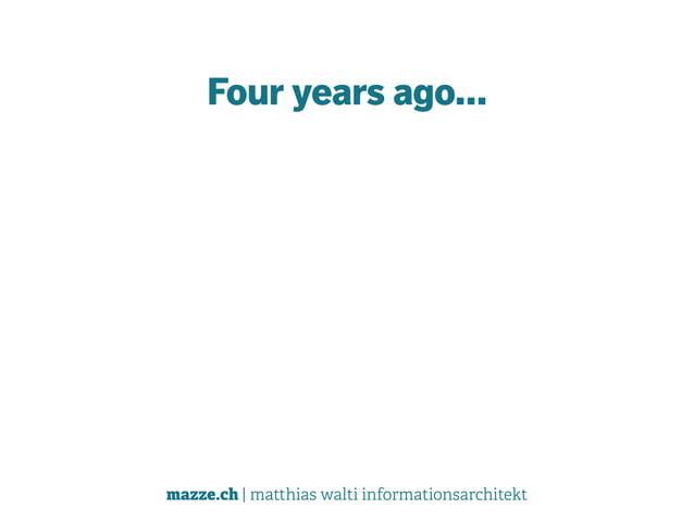 mazze.ch | matthias walti informationsarchitekt Four years ago…