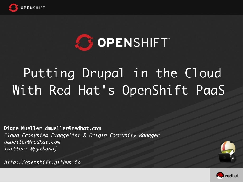 Putting Drupal in the Cloud with Red Hat's OpenShift PaaS #DrupalCon/Prague