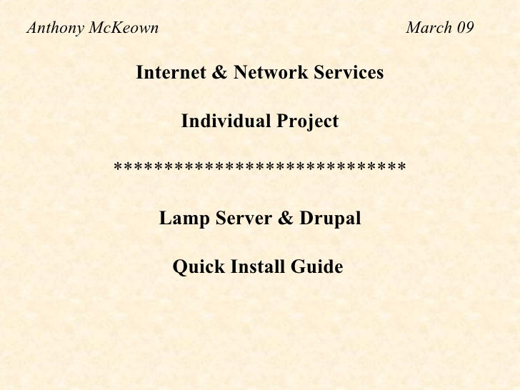 Internet & Network Services  Individual Project  *****************************  Lamp Server & Drupal Quick Install Gui...