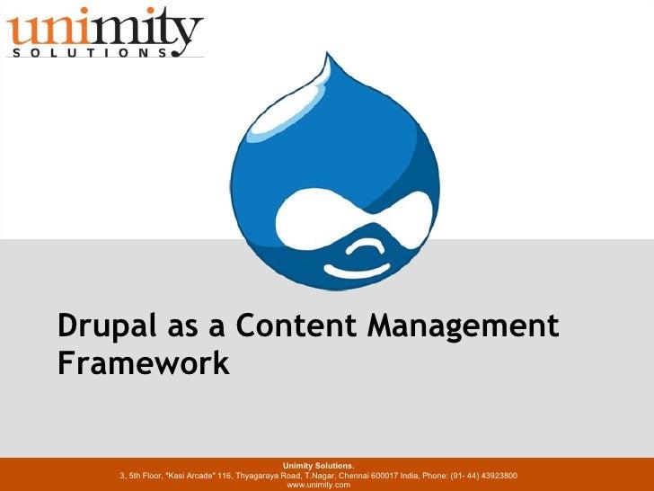 Presentation Title w w w . u n i m i t y . c o m DEC 2010 Drupal as a Content Management Framework Unimity Solutions. 3, 5...
