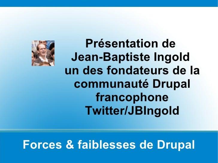 Présentation de        Jean-Baptiste Ingold       un des fondateurs de la        communauté Drupal            francophone ...
