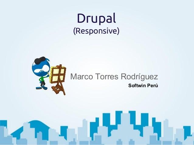 Drupal (Responsive)  Marco Torres Rodríguez Softwin Perú