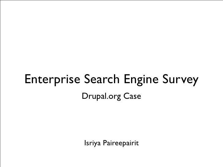 Enterprise Search Engine Survey           Drupal.org Case               Isriya Paireepairit