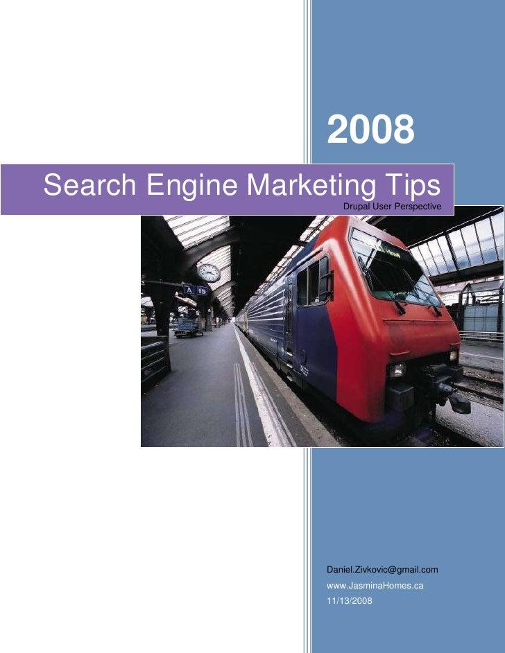 2008 Search Engine Marketing Tips                       Drupal User Perspective                        Daniel.Zivkovic@gma...