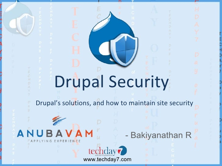 Drupal SecurityDrupal's solutions, and how to maintain site security                              - Bakiyanathan R        ...