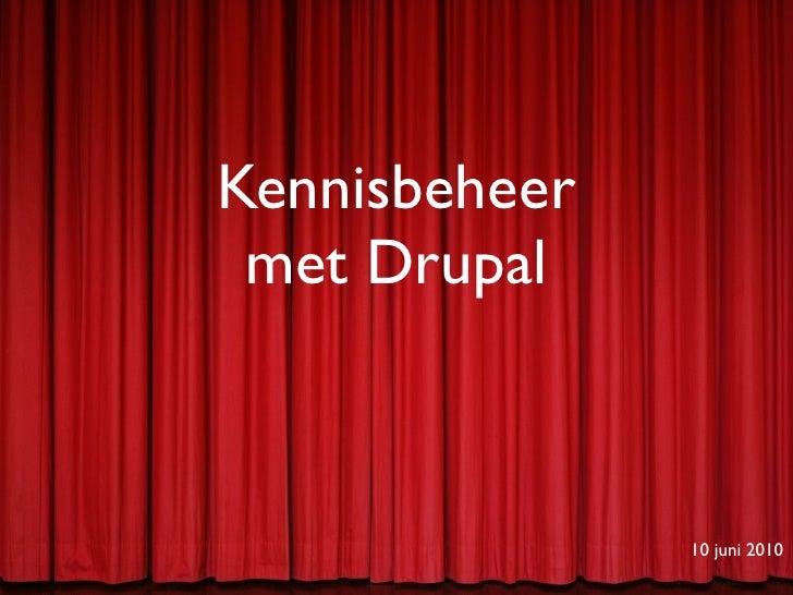Kennisbeheer  met Drupal                   10 juni 2010