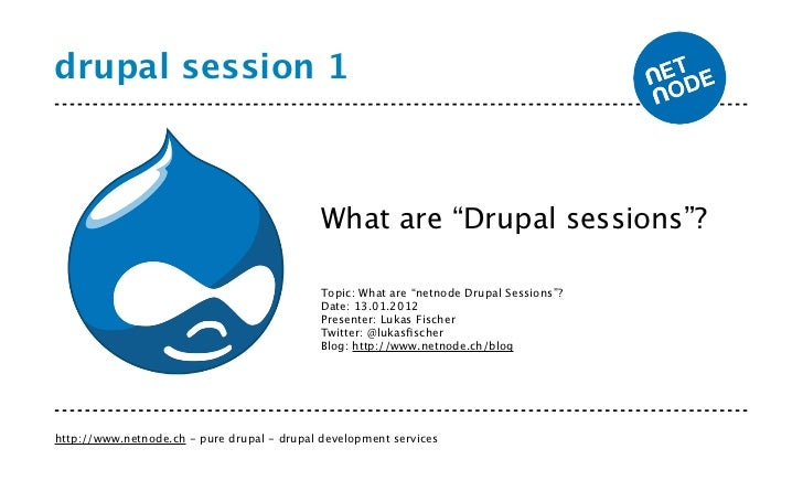 "drupal session 1                                             What are ""Drupal sessions""?                                  ..."