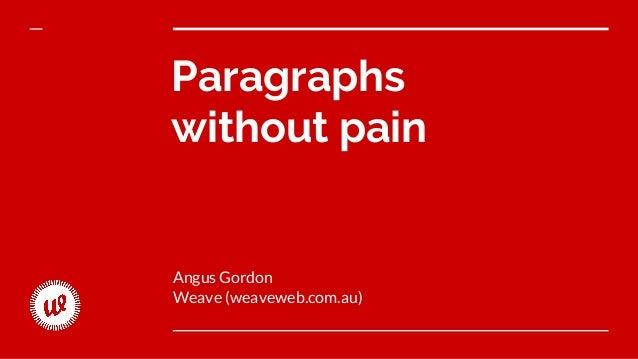 Paragraphs without pain Angus Gordon Weave (weaveweb.com.au)