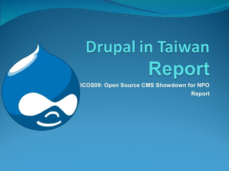 ICOS09: Open Source CMS Showdown for NPO                                   Report