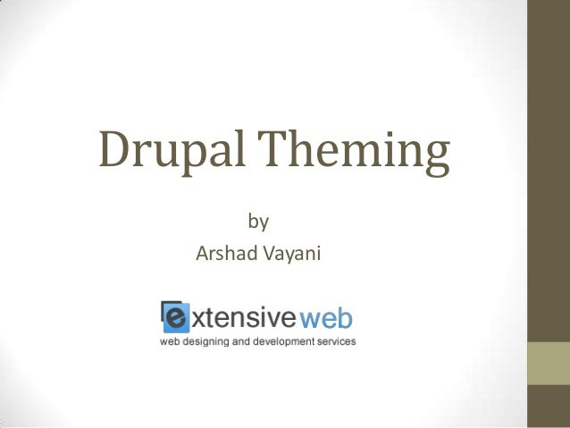 Drupal Theming by Arshad Vayani