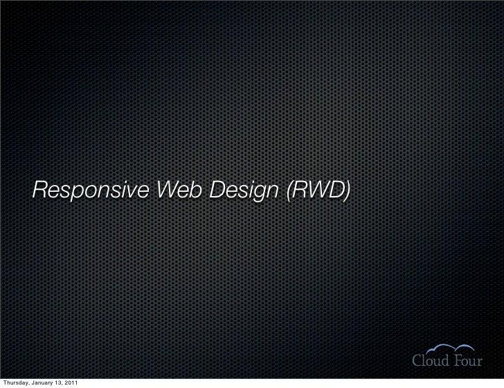 Responsive Web Design (RWD)     Thursday, January 13, 2011