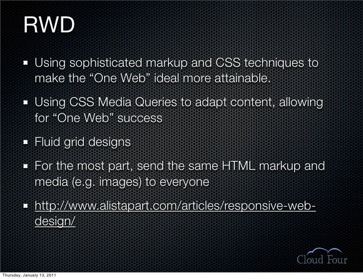 """RWD                Using sophisticated markup and CSS techniques to                make the """"One Web"""" ideal more attainabl..."""