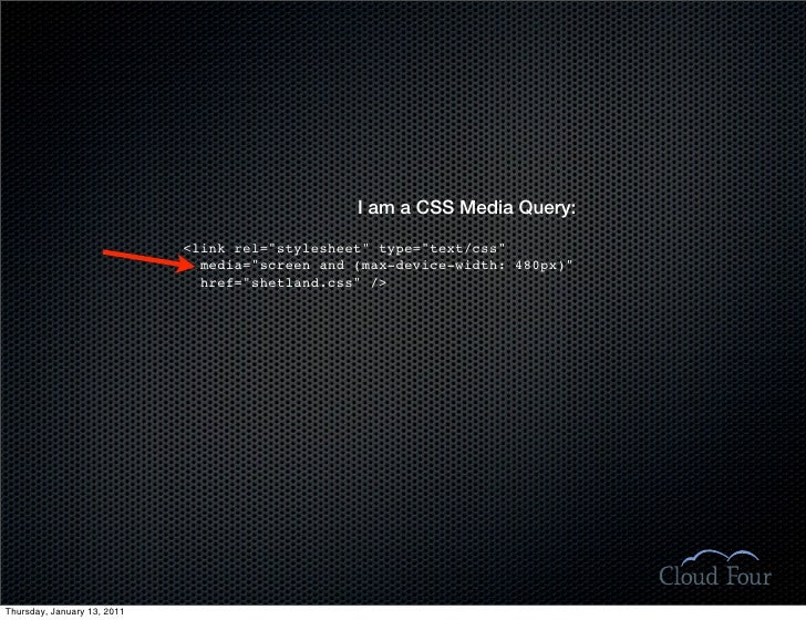 """I am a CSS Media Query:                               <link rel=""""stylesheet"""" type=""""text/css""""                              ..."""