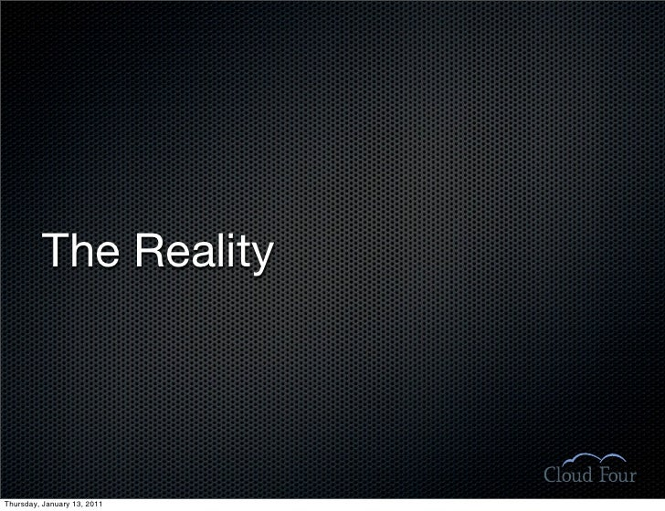 The Reality     Thursday, January 13, 2011