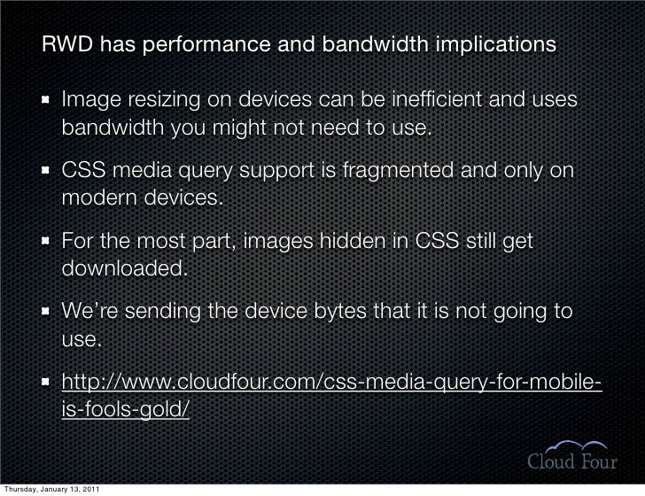 RWD has performance and bandwidth implications                 Image resizing on devices can be inefficient and uses       ...