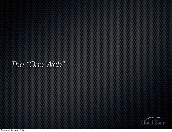 "The ""One Web""     Thursday, January 13, 2011"