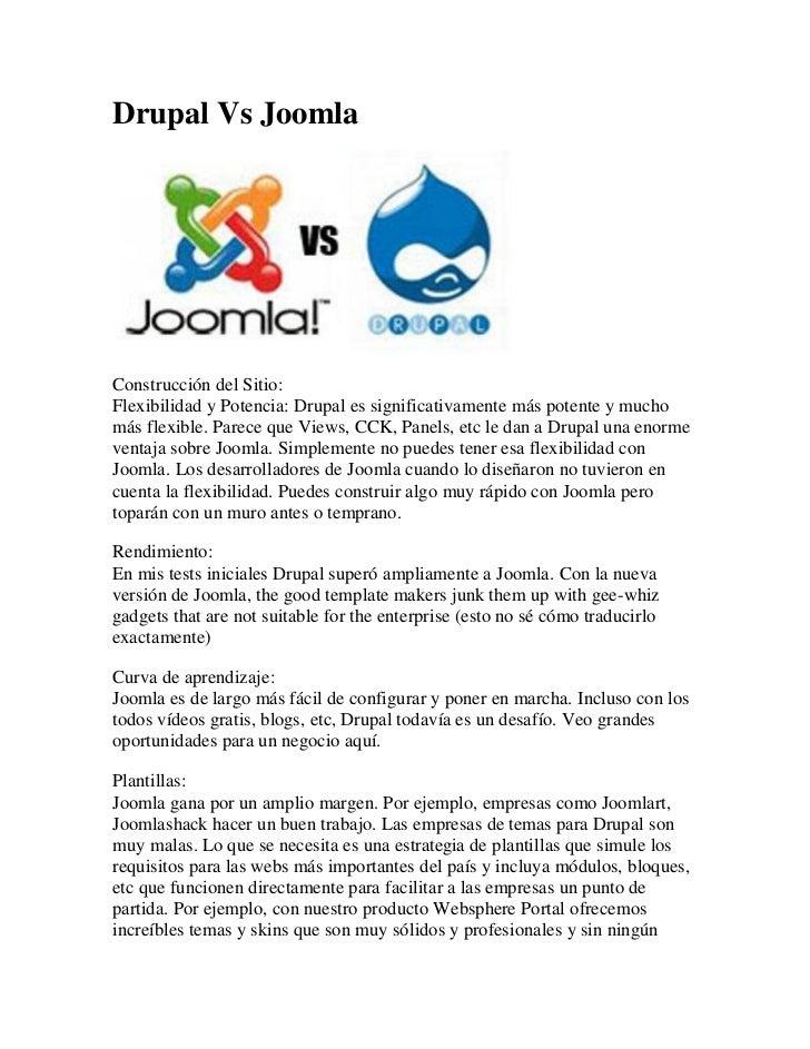 Drupal Vs JoomlaConstrucción del Sitio:Flexibilidad y Potencia: Drupal es significativamente más potente y muchomás flexib...
