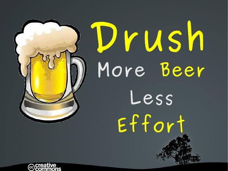 Drush More  Beer Less  Effort