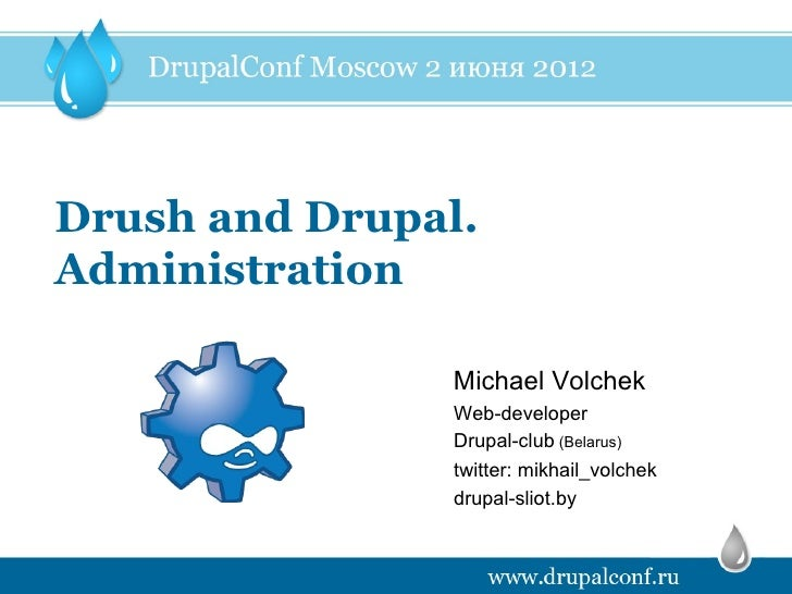 Drush and Drupal.Administration                Michael Volchek                Web-developer                Drupal-club (Be...