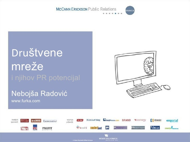 Dru štvene mreže i njihov PR potencijal Nebojša Radović www.furka.com
